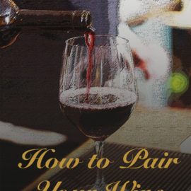 How to Pair Your Wine