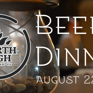 Our North High Brewing Co. Beer Dinner is on August 22nd